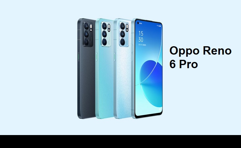 Oppo Reno 6 Pro 5G Review and Specifications